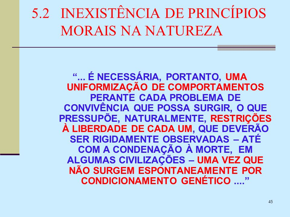 5.2 INEXISTÊNCIA DE PRINCÍPIOS MORAIS NA NATUREZA
