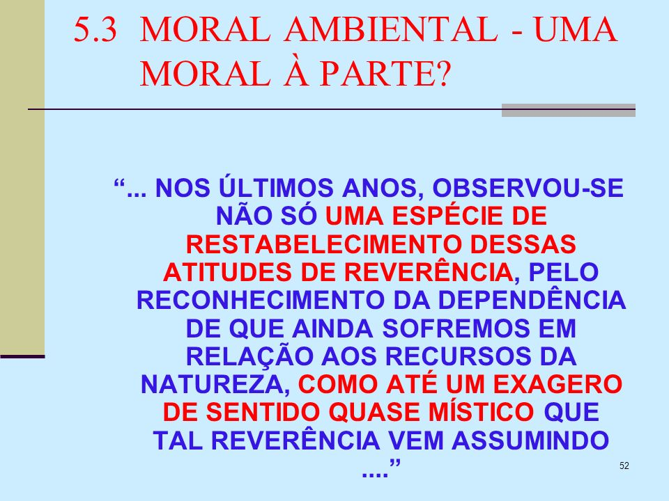 5.3 MORAL AMBIENTAL - UMA MORAL À PARTE