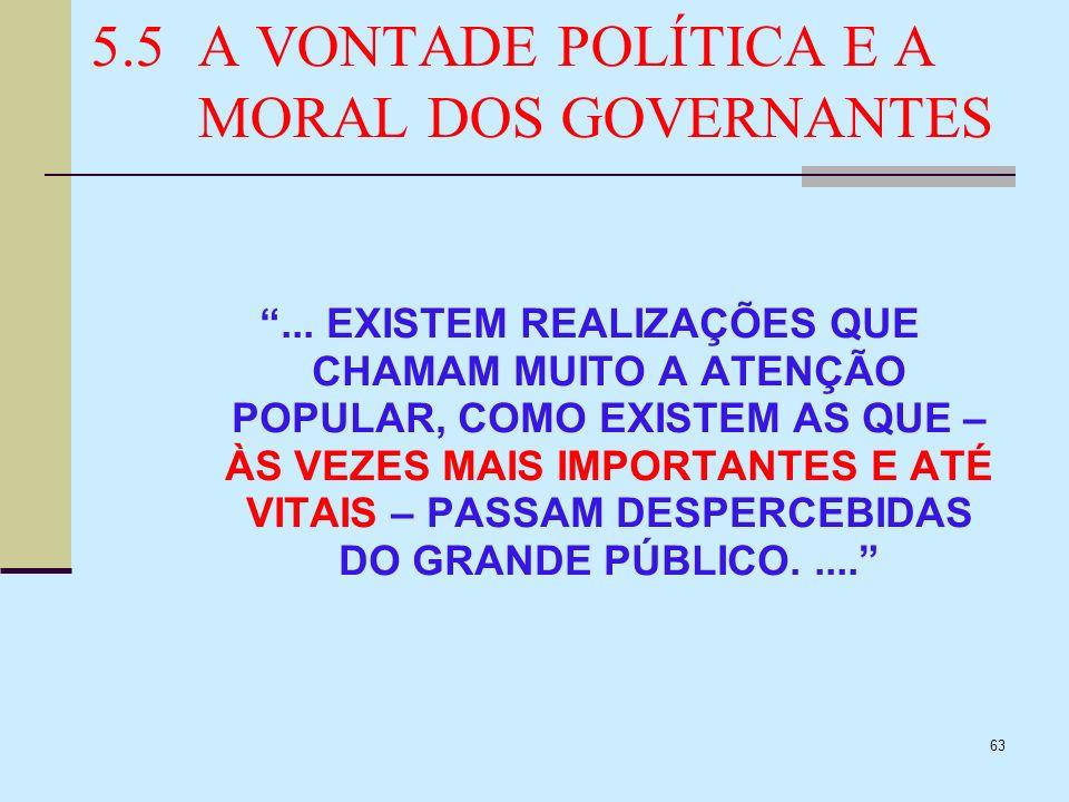 5.5 A VONTADE POLÍTICA E A MORAL DOS GOVERNANTES