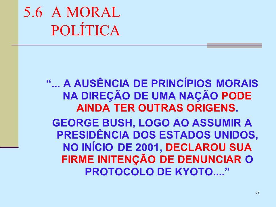 5.6 A MORAL POLÍTICA ... A AUSÊNCIA DE PRINCÍPIOS MORAIS NA DIREÇÃO DE UMA NAÇÃO PODE AINDA TER OUTRAS ORIGENS.