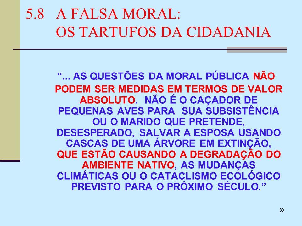 5.8 A FALSA MORAL: OS TARTUFOS DA CIDADANIA