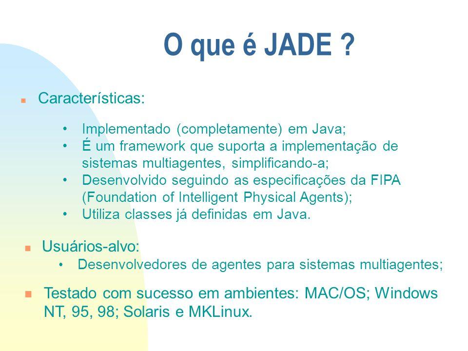 O que é JADE Características: