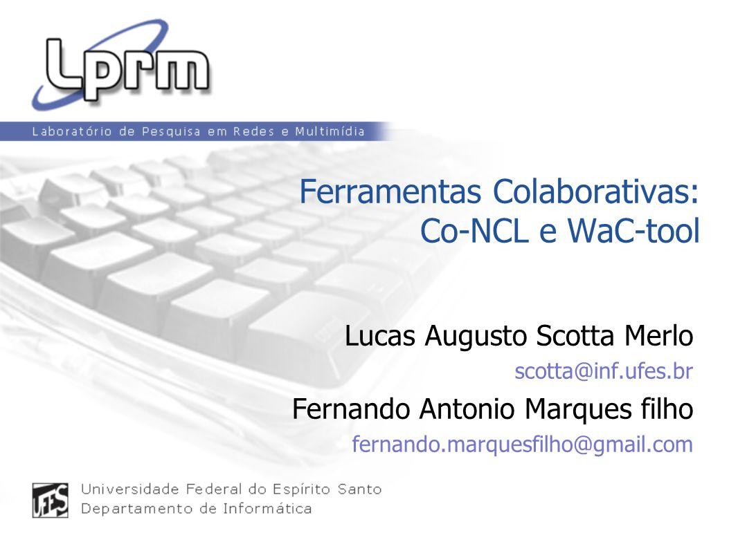 Ferramentas Colaborativas: Co-NCL e WaC-tool