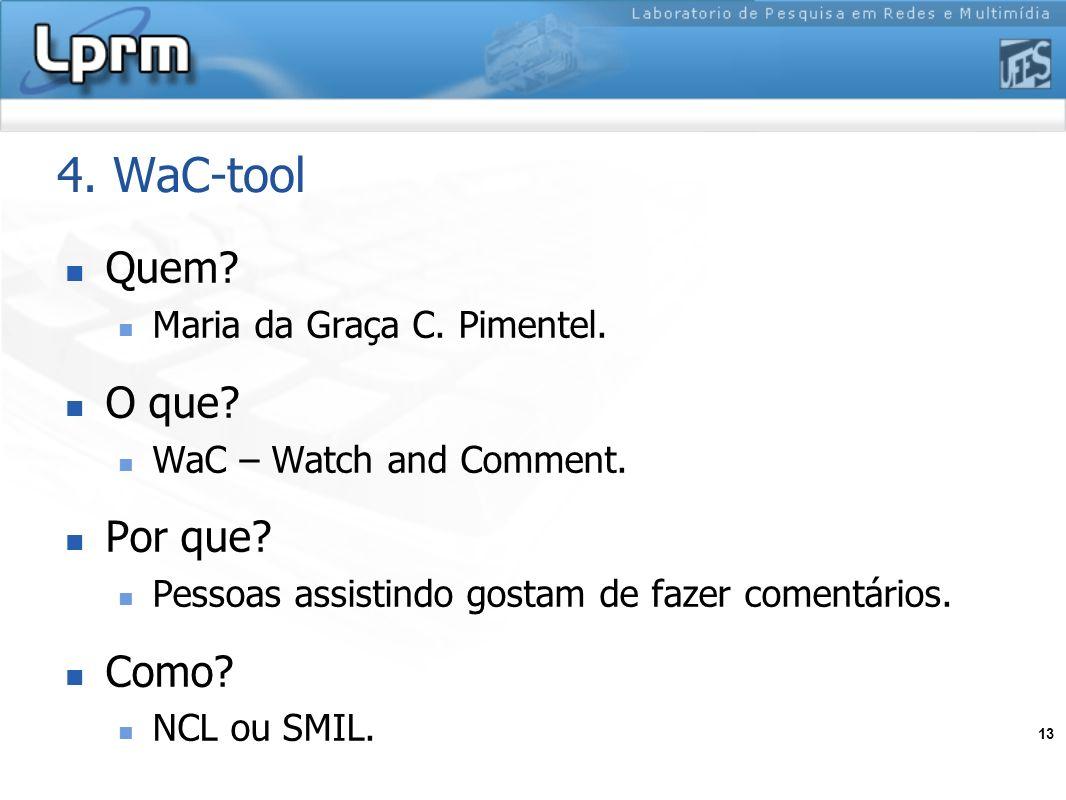 4. WaC-tool Quem O que Por que Como Maria da Graça C. Pimentel.