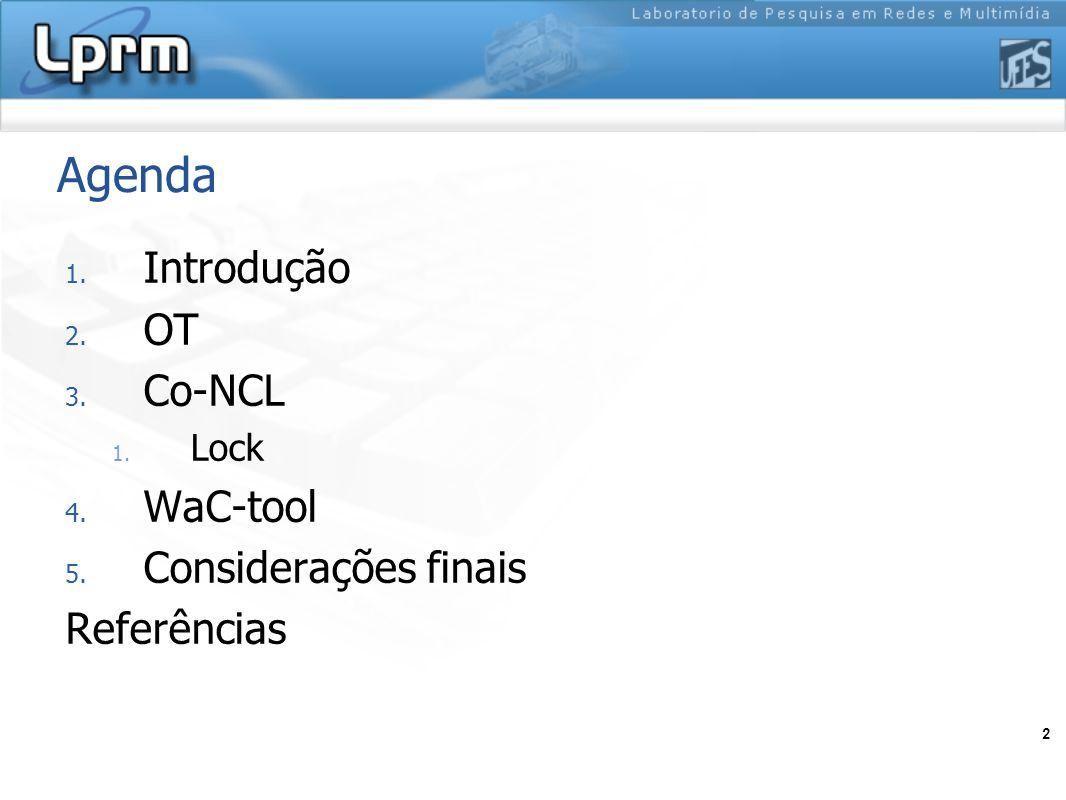 Agenda Introdução OT Co-NCL WaC-tool Considerações finais Referências