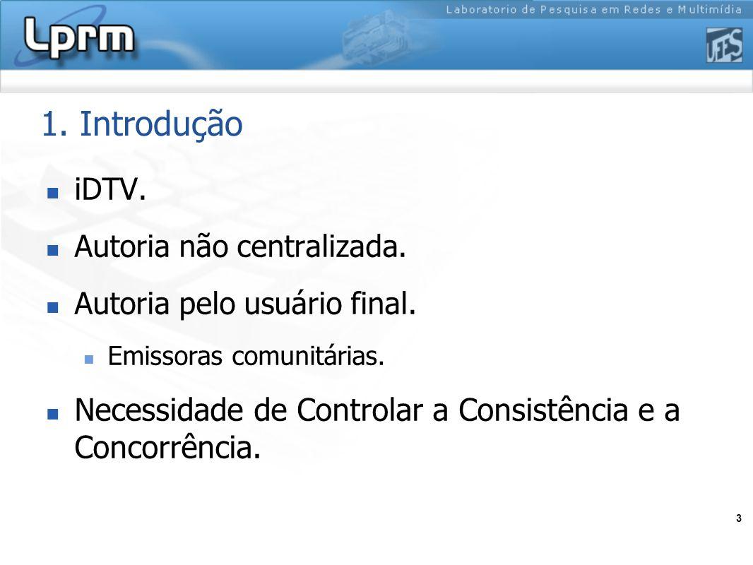 1. Introdução iDTV. Autoria não centralizada. Autoria pelo usuário final. Emissoras comunitárias.