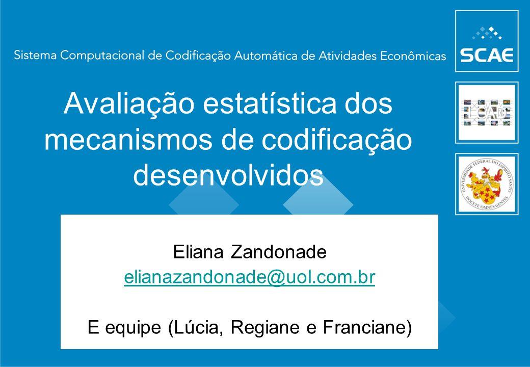 Avaliação estatística dos mecanismos de codificação desenvolvidos