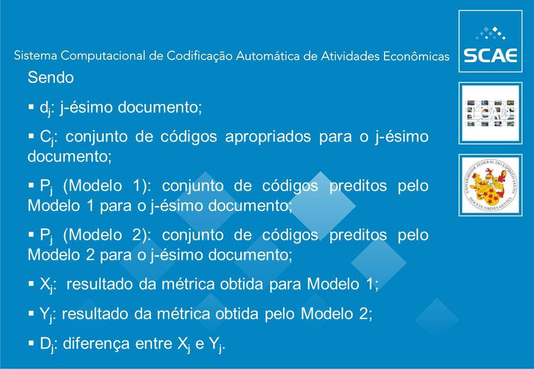 Sendo dj: j-ésimo documento; Cj: conjunto de códigos apropriados para o j-ésimo documento;