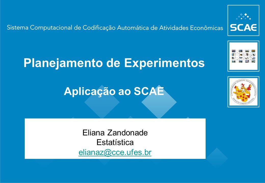 Planejamento de Experimentos Aplicação ao SCAE