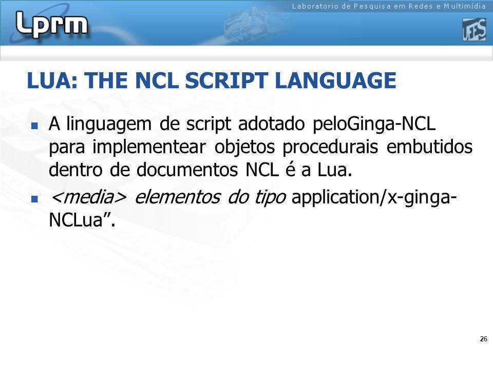 LUA: THE NCL SCRIPT LANGUAGE