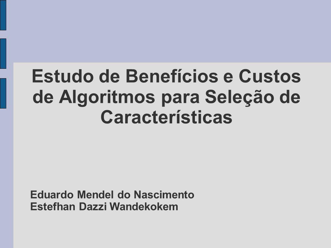 Estudo de Benefícios e Custos de Algoritmos para Seleção de Características