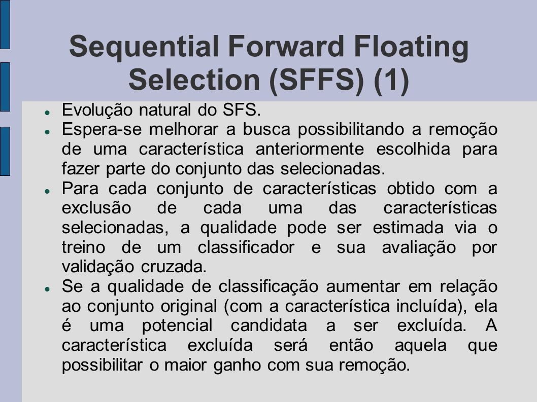 Sequential Forward Floating Selection (SFFS) (1)‏