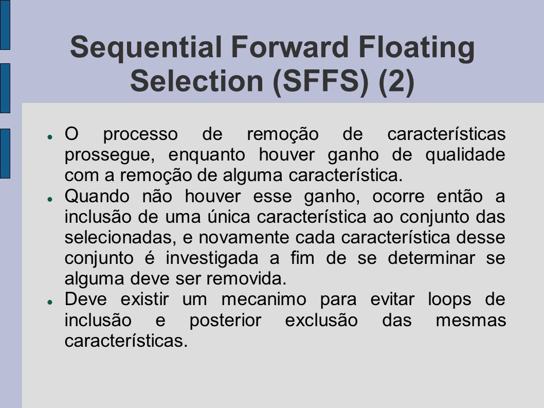 Sequential Forward Floating Selection (SFFS) (2)‏