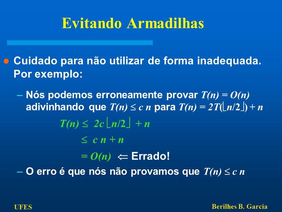 Evitando Armadilhas T(n)  2c n/2 + n
