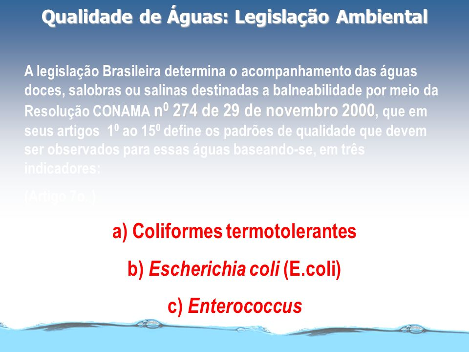 a) Coliformes termotolerantes b) Escherichia coli (E.coli)