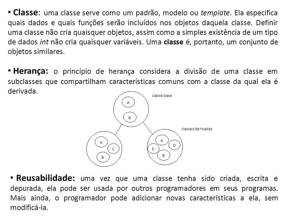 Classe: uma classe serve como um padrão, modelo ou template
