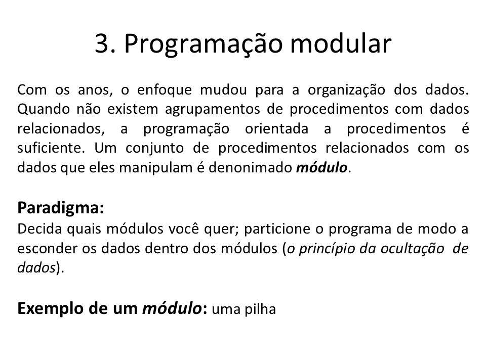 3. Programação modular Paradigma: Exemplo de um módulo: uma pilha