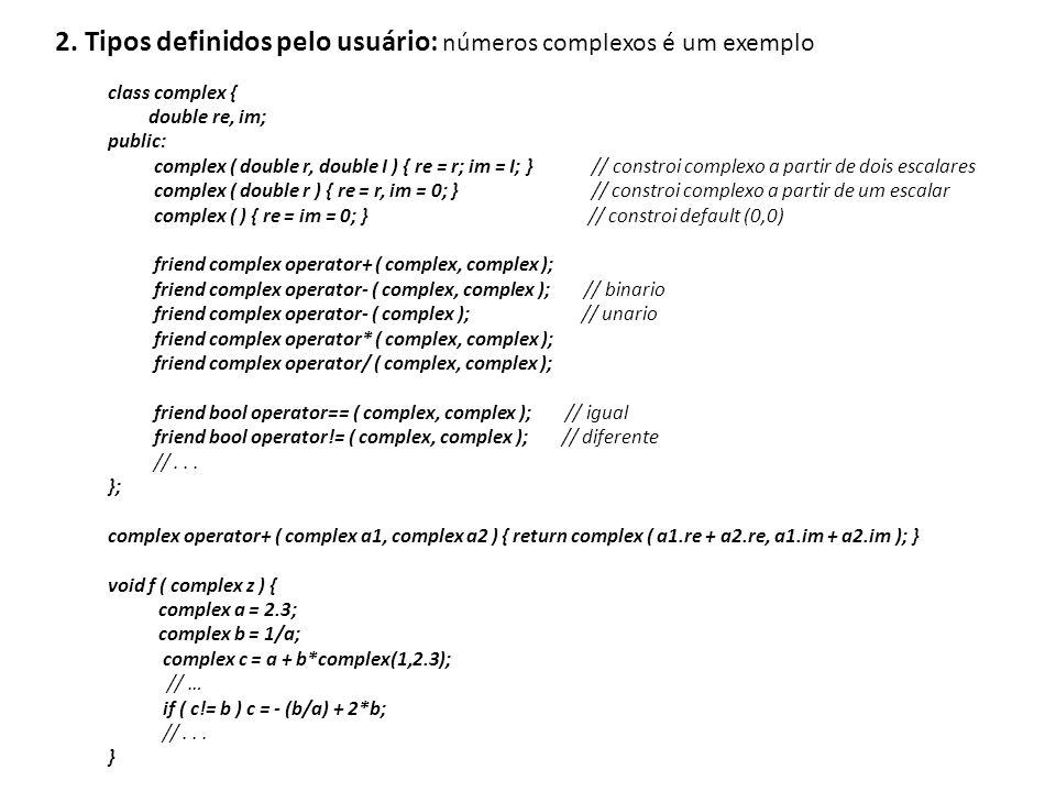2. Tipos definidos pelo usuário: números complexos é um exemplo