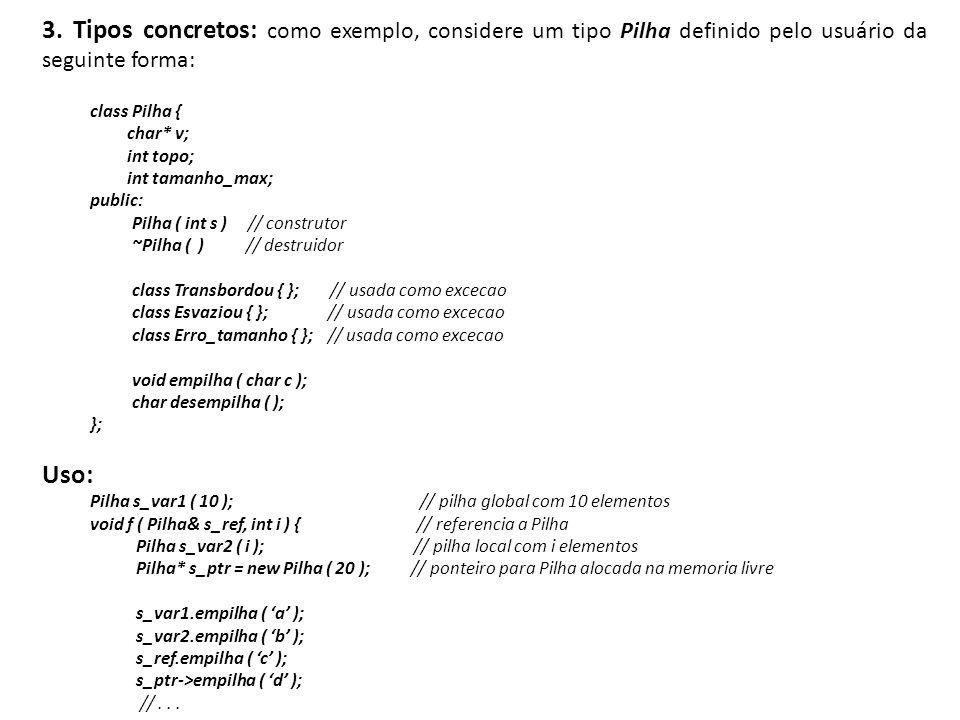 3. Tipos concretos: como exemplo, considere um tipo Pilha definido pelo usuário da seguinte forma: