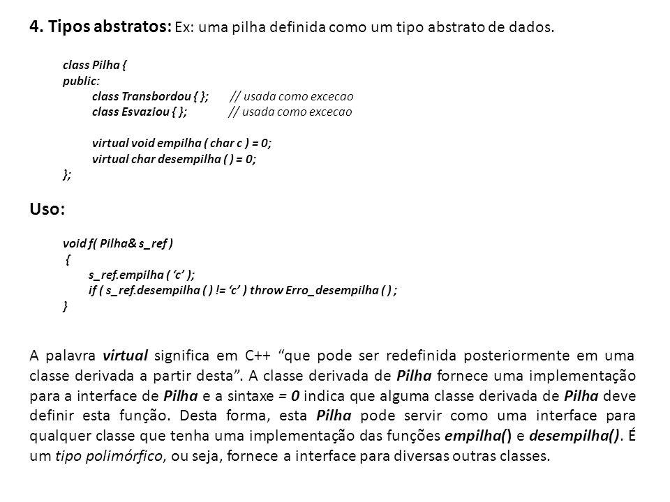 4. Tipos abstratos: Ex: uma pilha definida como um tipo abstrato de dados.