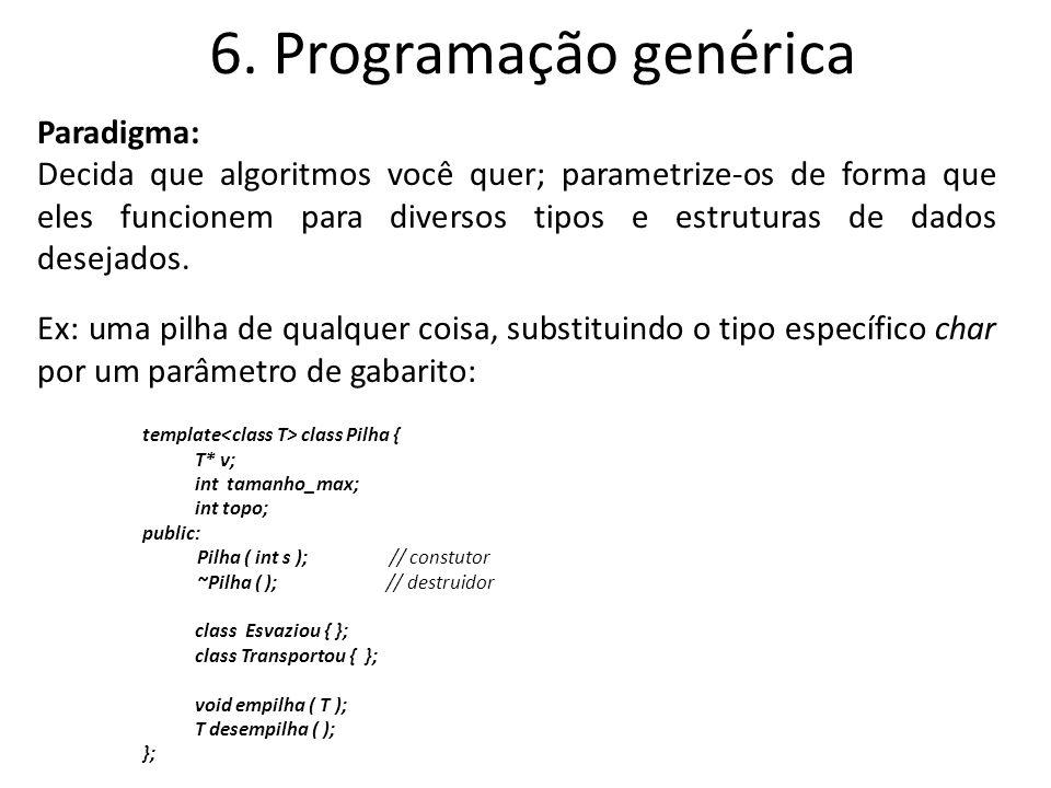 6. Programação genérica Paradigma: