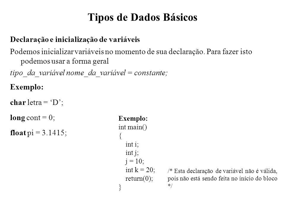 Tipos de Dados Básicos Declaração e inicialização de variáveis