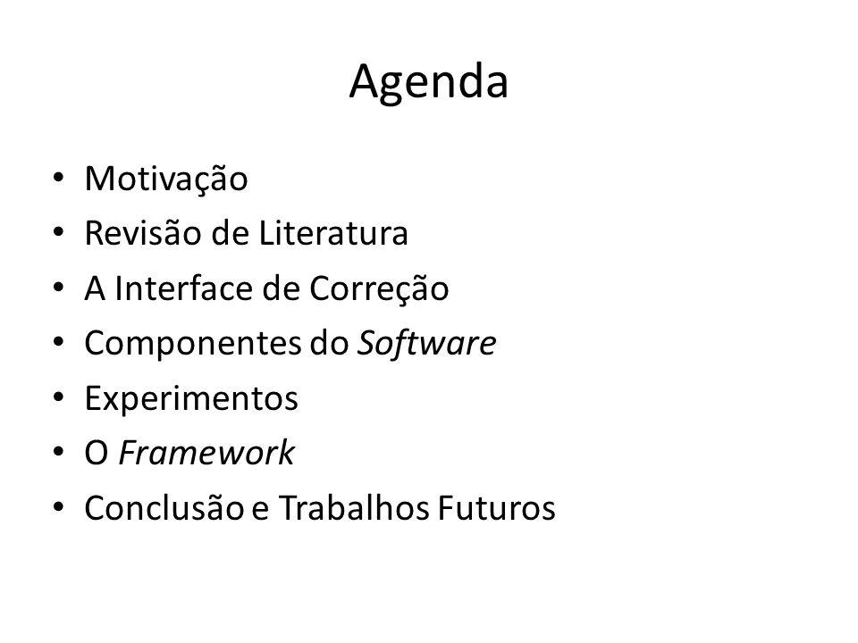 Agenda Motivação Revisão de Literatura A Interface de Correção