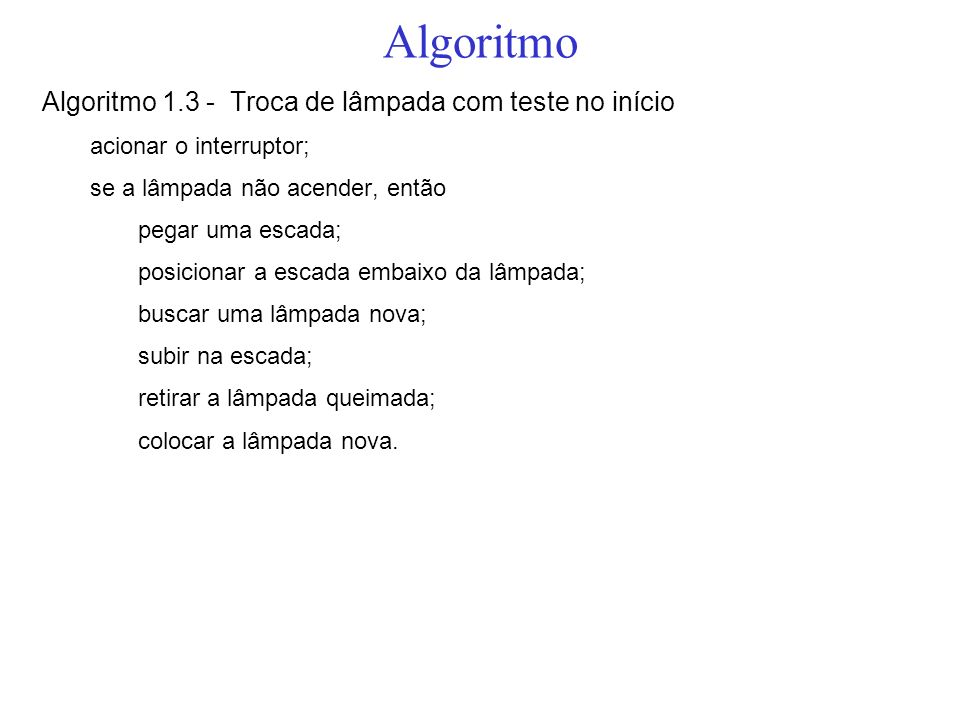 Algoritmo Algoritmo 1.3 - Troca de lâmpada com teste no início