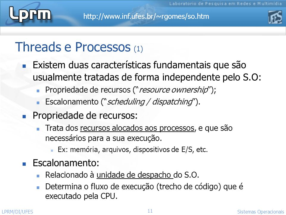 Threads e Processos (1)Existem duas características fundamentais que são usualmente tratadas de forma independente pelo S.O: