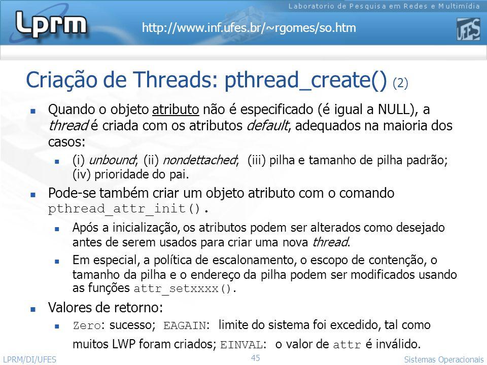 Criação de Threads: pthread_create() (2)