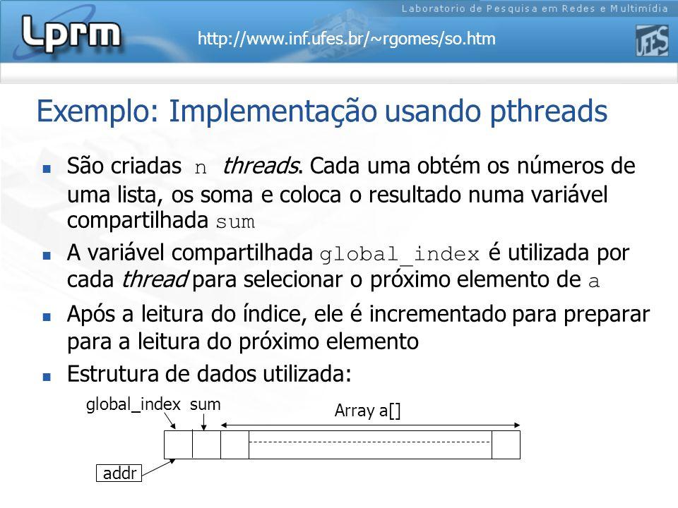 Exemplo: Implementação usando pthreads