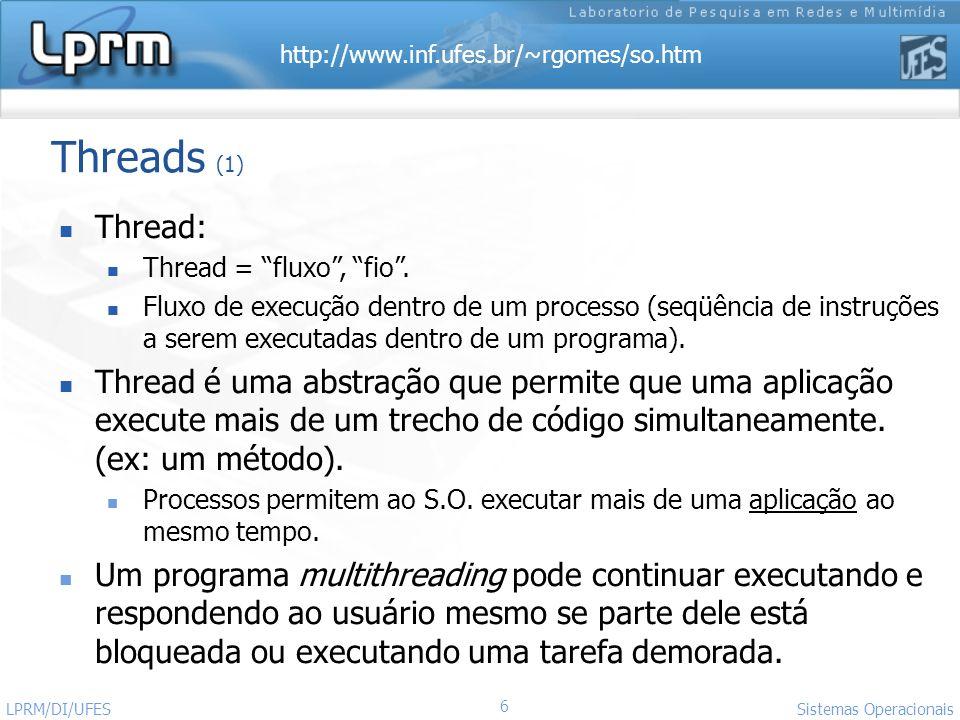 Threads (1) Thread: Thread = fluxo , fio .