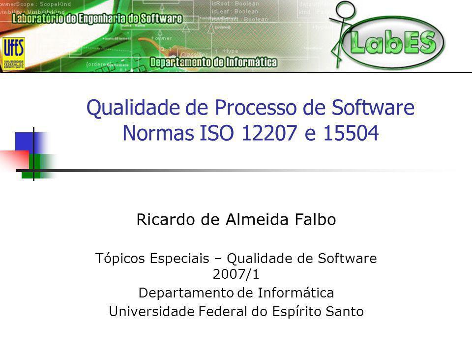 Qualidade de Processo de Software Normas ISO 12207 e 15504