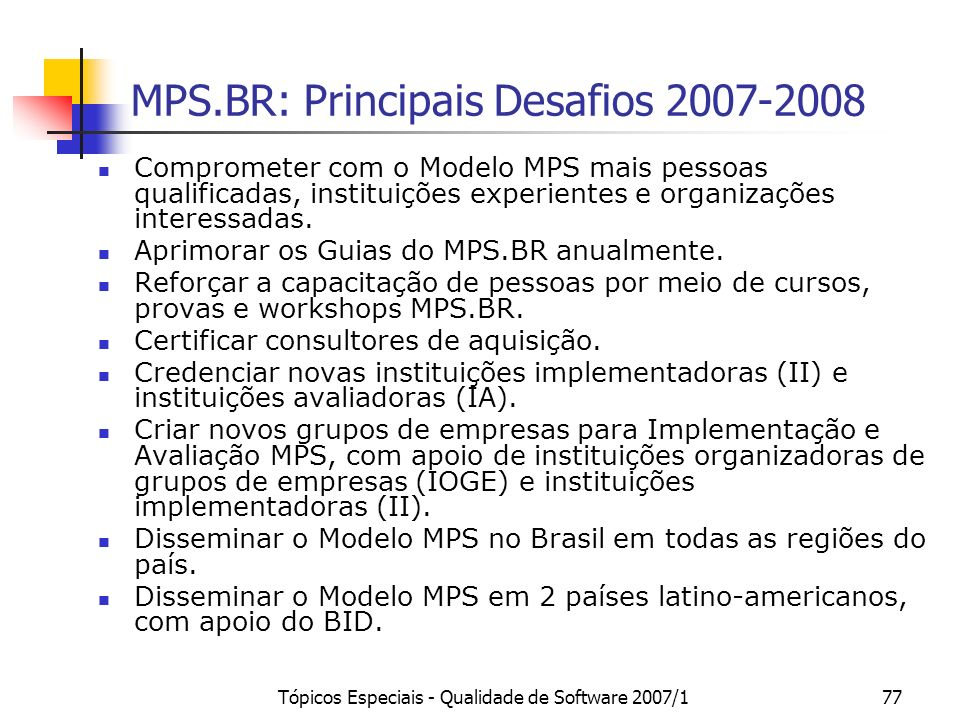 MPS.BR: Principais Desafios 2007-2008