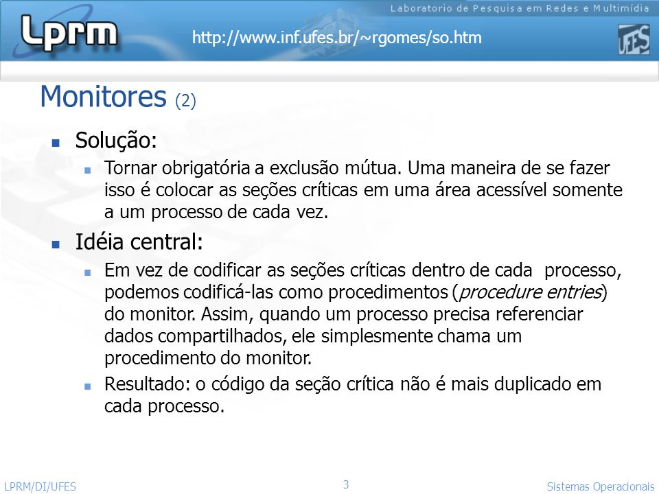 Monitores (2) Solução: Idéia central: