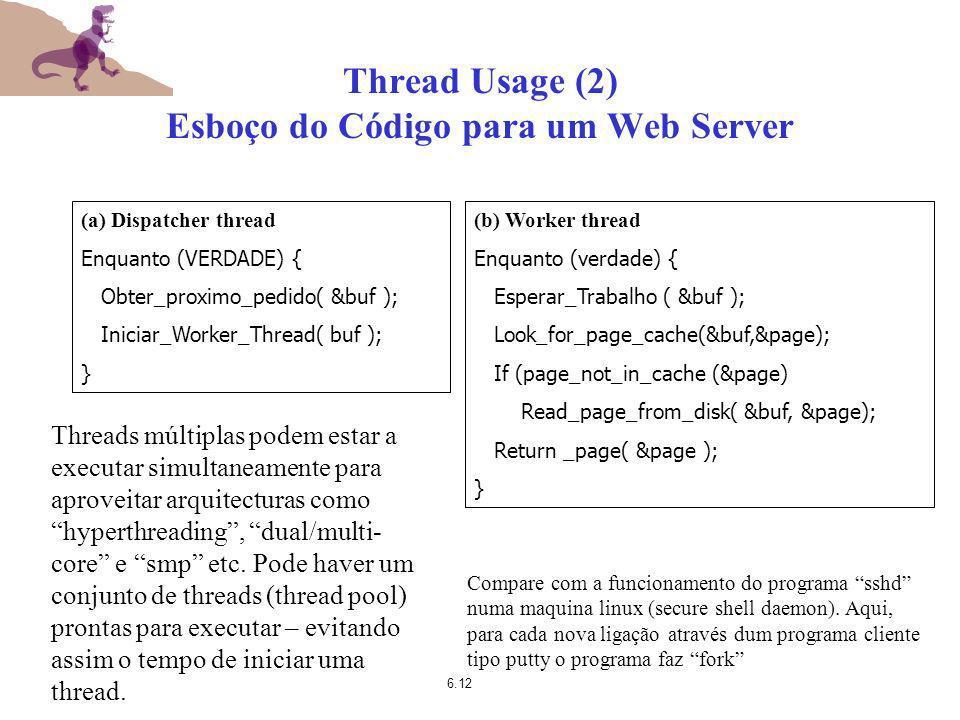 Thread Usage (2) Esboço do Código para um Web Server