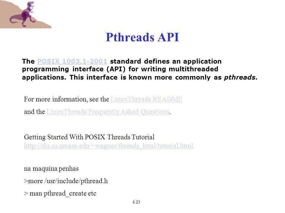 Pthreads API For more information, see the LinuxThreads README