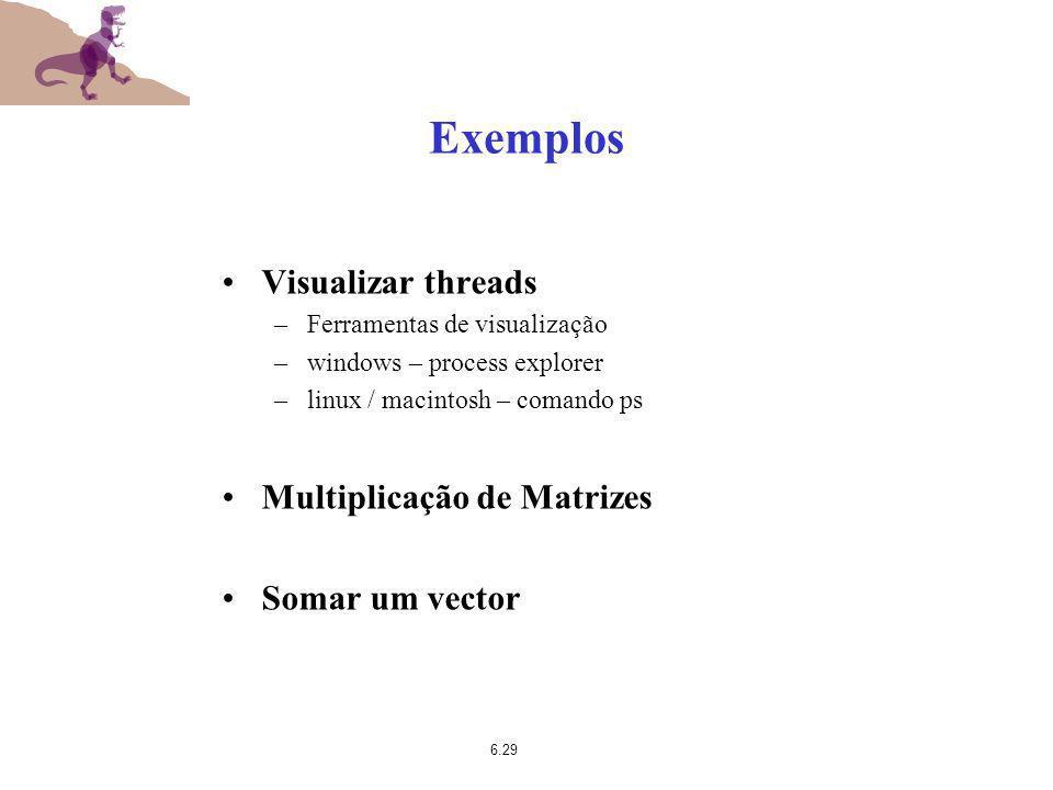 Exemplos Visualizar threads Multiplicação de Matrizes Somar um vector