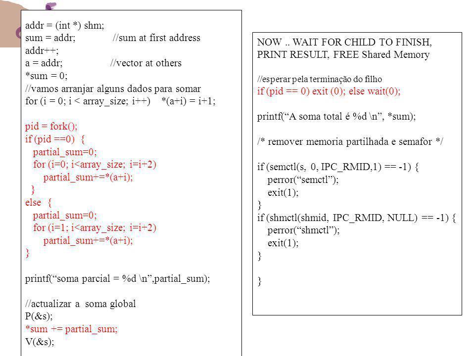 sum = addr; //sum at first address addr++;