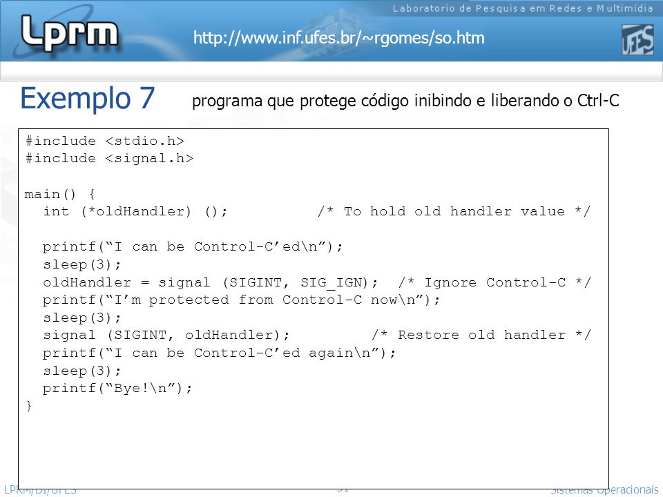 Exemplo 7 programa que protege código inibindo e liberando o Ctrl-C