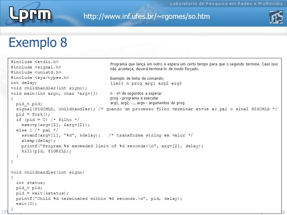Exemplo 8 LPRM/DI/UFES Sistemas Operacionais #include <stdio.h>