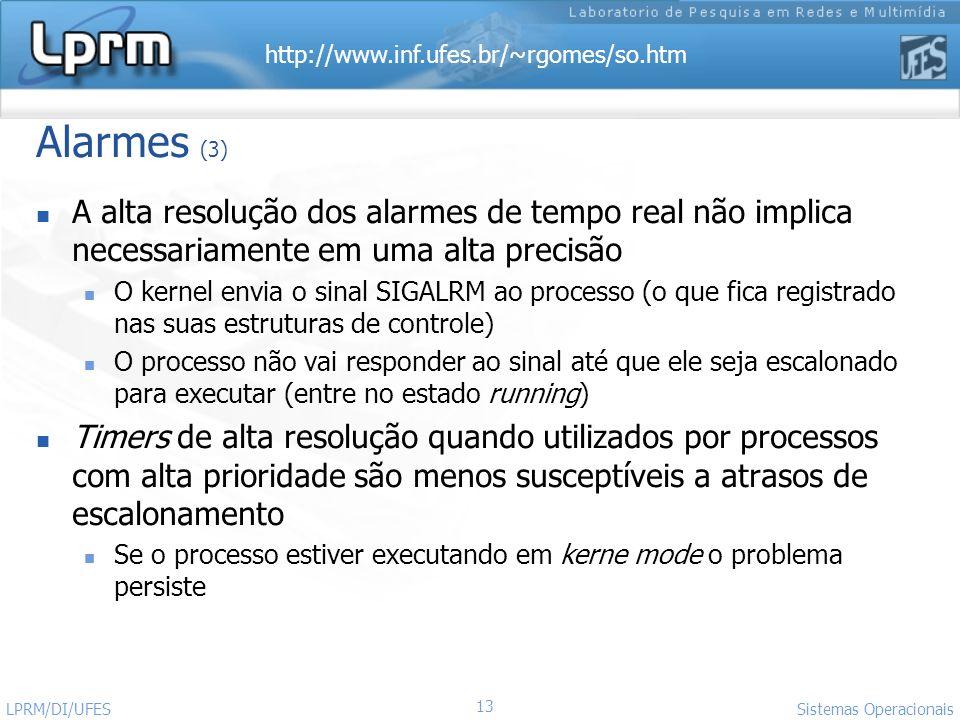 Alarmes (3) A alta resolução dos alarmes de tempo real não implica necessariamente em uma alta precisão.