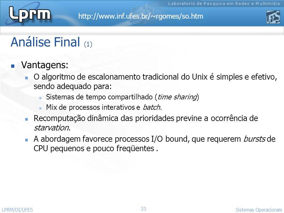 Análise Final (1) Vantagens: