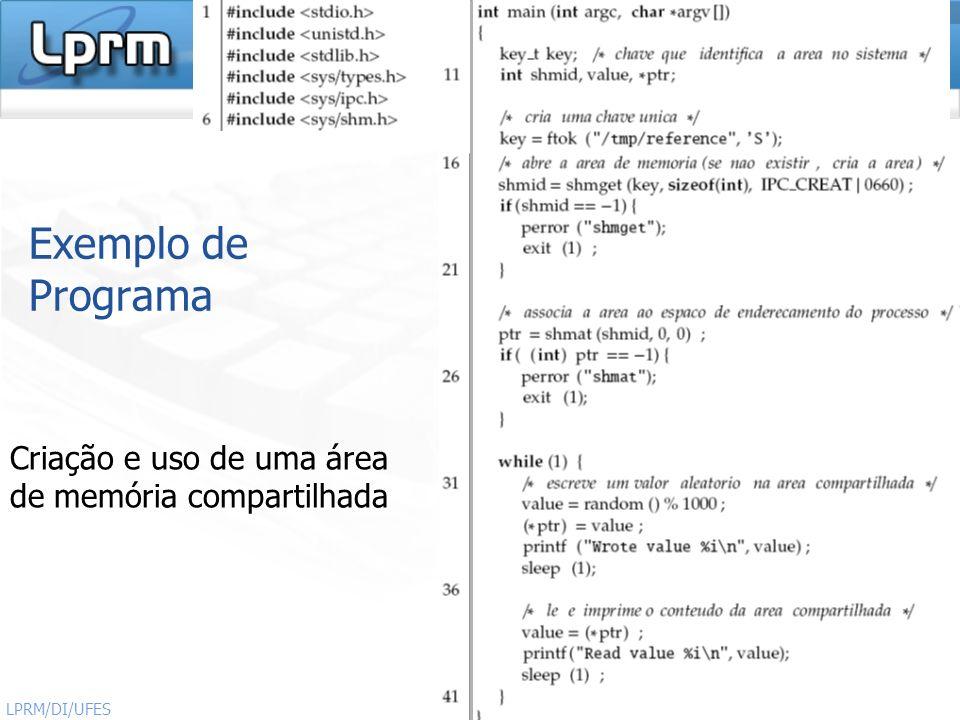Exemplo de Programa Criação e uso de uma área de memória compartilhada