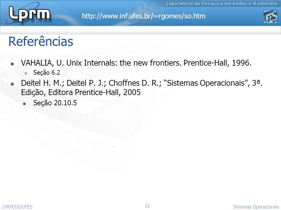 Referências VAHALIA, U. Unix Internals: the new frontiers. Prentice-Hall, 1996. Seção 6.2.