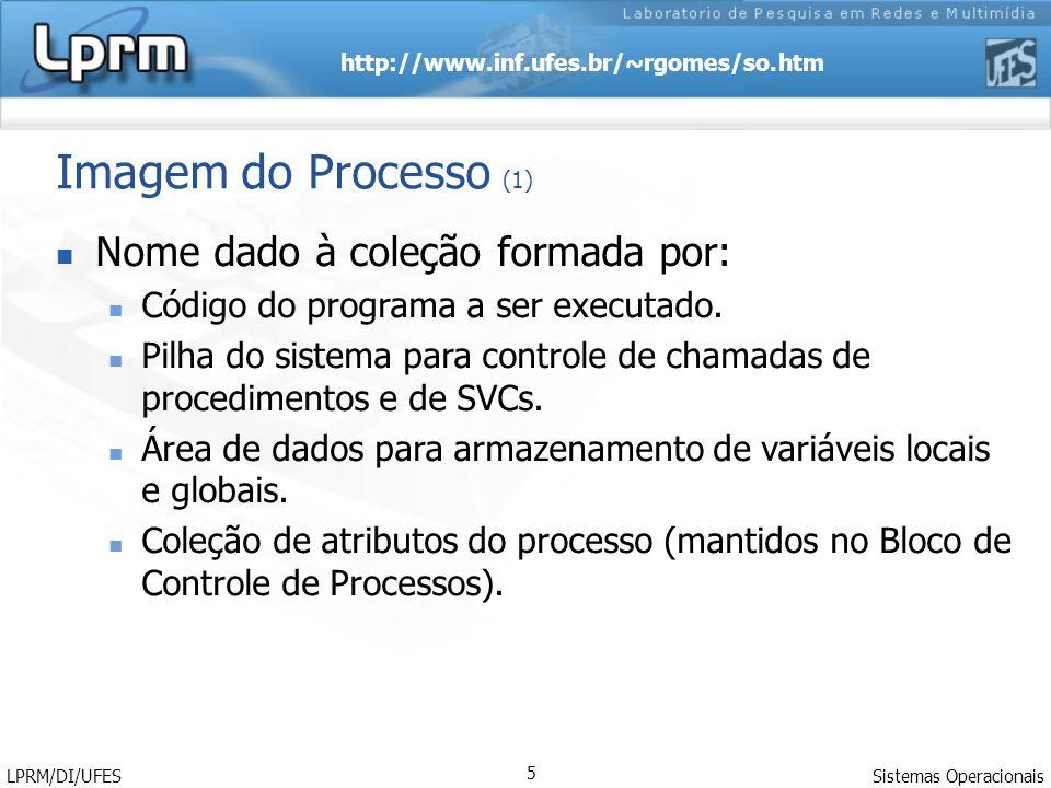 Imagem do Processo (1) Nome dado à coleção formada por: