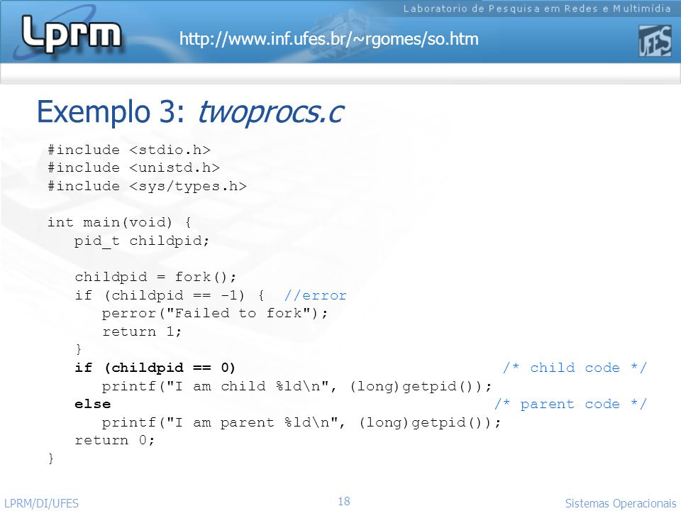 Exemplo 3: twoprocs.c #include <stdio.h>