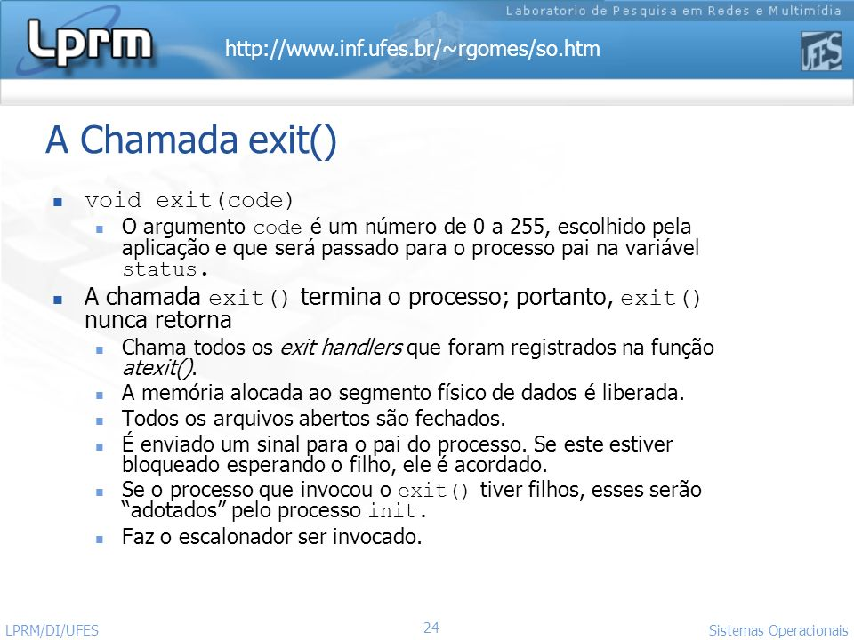 A Chamada exit() void exit(code)