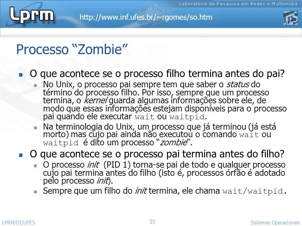 Processo Zombie O que acontece se o processo filho termina antes do pai