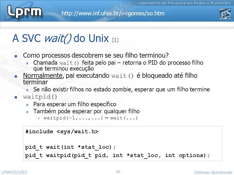 A SVC wait() do Unix (1) Como processos descobrem se seu filho terminou